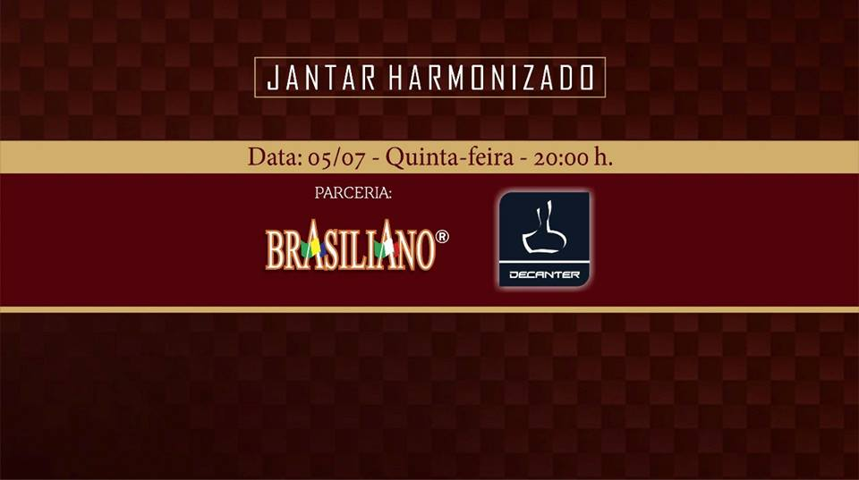 Jantar harmonizado do Restaurante Brasiliano e a Importadora Decanter