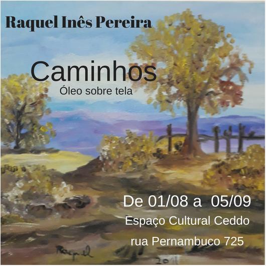 """Exposição """"Caminho"""" de Raquel Inês Pereira"""