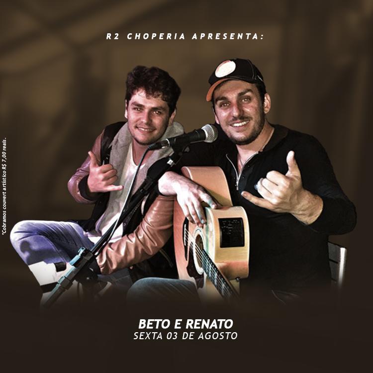 R2 Choperia: Beto & Renato