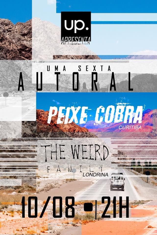 Up bar - Peixe Cobra + The Weird Family