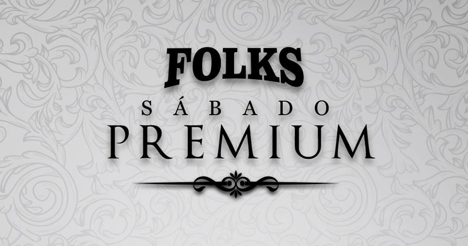 Folks pub - Sábado Premium