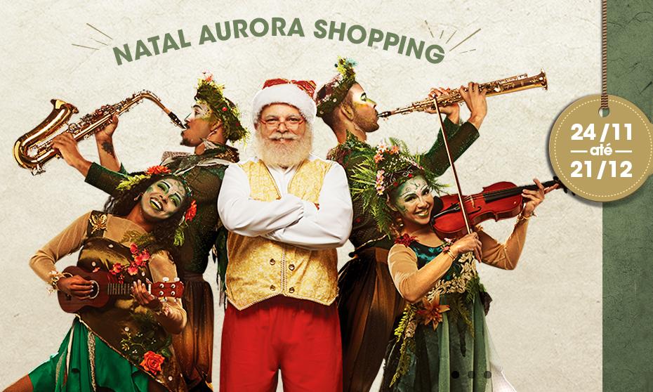 Aurora Shopping terá programação artística intensa em sua campanha de Natal