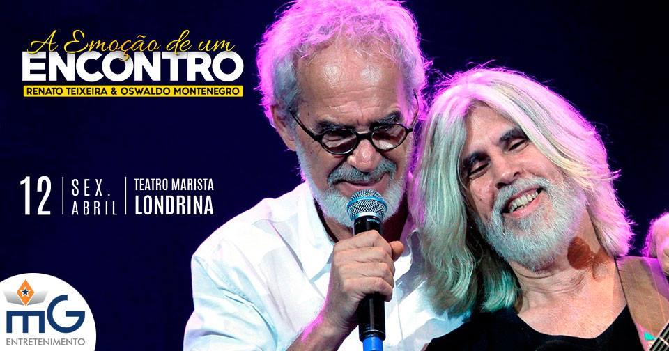 2fecb58d2bd03 O encontro de duas lendas da Música Brasileira, Oswaldo Montenegro e Renato  Teixeira, juntos, cantando todos os seus clássicos da MPB em um projeto  inédito ...