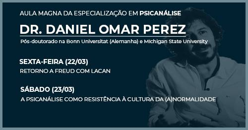 Psicanálise - Aula Magna com Dr. Daniel Omar Perez