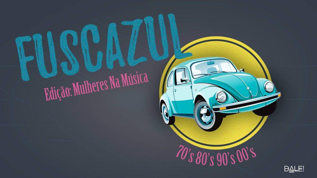 FUSCAZUL #04 - Mulheres na Música -70's a 00's - Up Bar