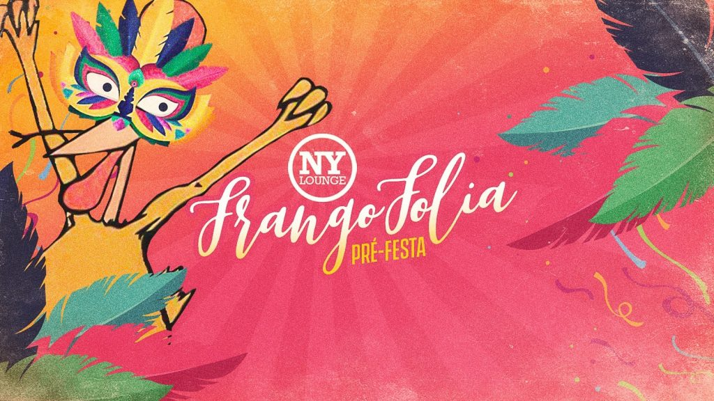 Pré-festa: Frango Folia! @NYL Londrina