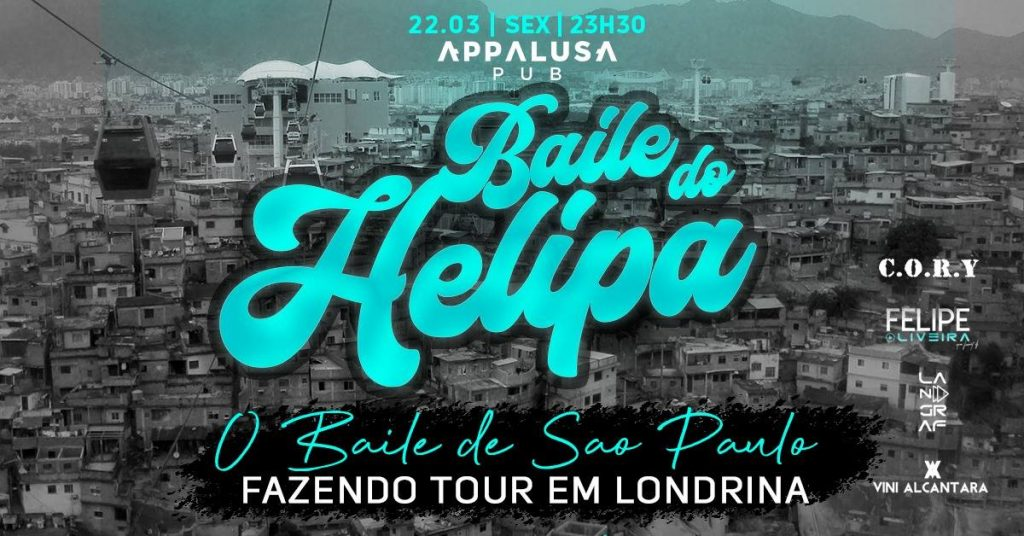 Baile do Helipa | Fazendo Tour em Londrina