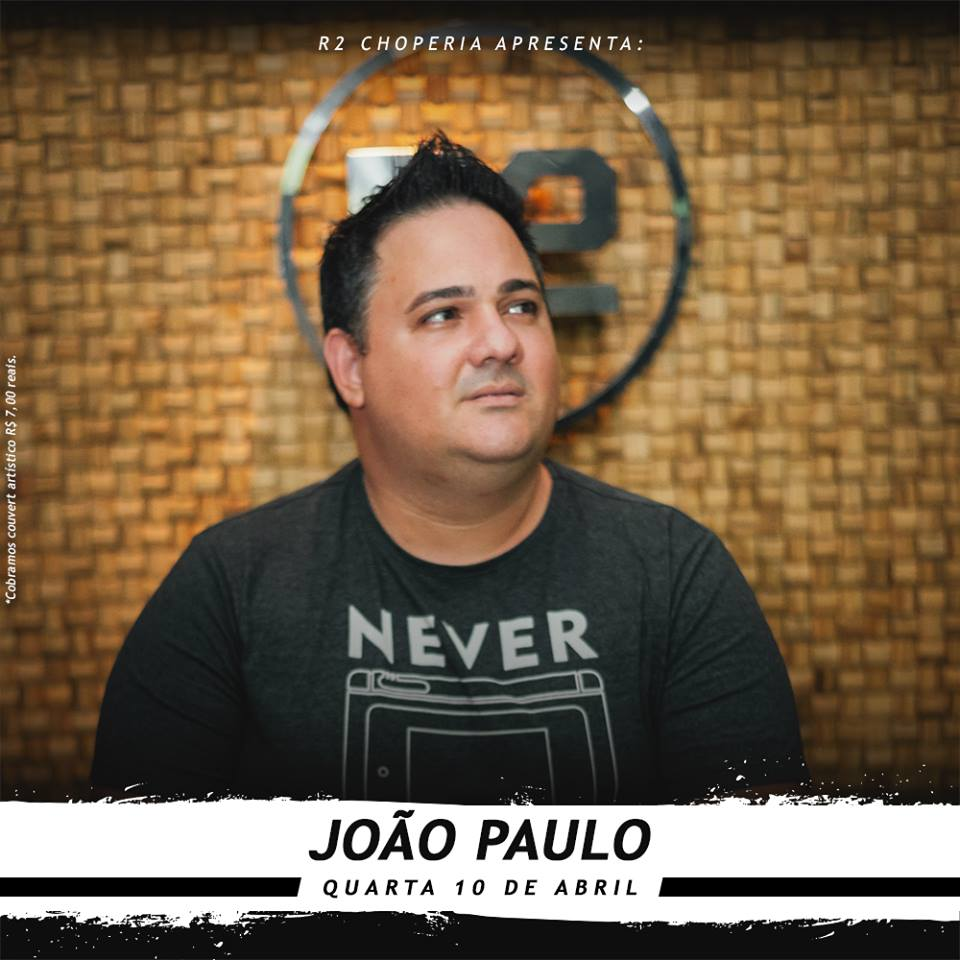João Paulo no R2 Choperia